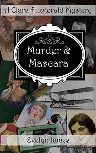 Murder and Mascara: A Clara Fitzgerald Mystery (The Clara Fitzgerald Mysteries Book 9) (English Edition)
