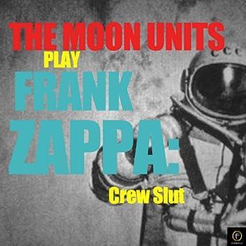 Play Frank Zappa: Crew Slut
