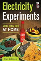 Electricity Experiments You Can Do At Home Front Cover