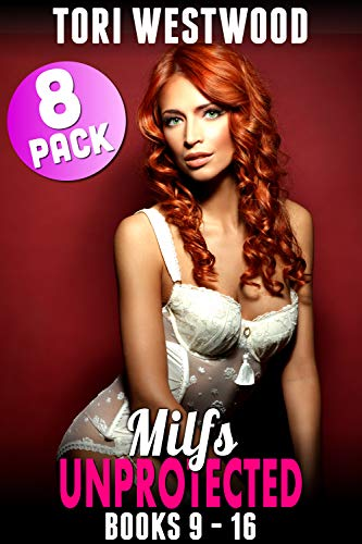 Milfs Unprotected Books 9 – 16 : 8-Pack (Milfs Unprotected Bundle Book 3)