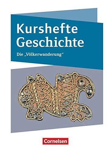 Kurshefte Geschichte - Niedersachsen: Die Völkerwanderung - Schülerbuch
