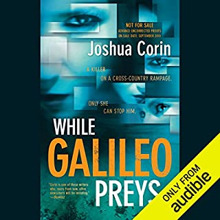 While Galileo Preys                   By:                                                                                                                                 Joshua Corin                               Narrated by:                                                                                                                                 Lauren Fortgang                      Length: 10 hrs and 35 mins     68 ratings     Overall 3.5