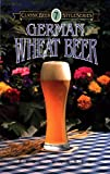 German Wheat Beer (Classic Beer Style Series Book 7) (English Edition)