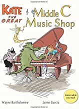 Kate the Great and the Middle C Music Shop (Kate the Great Picture Books) (Volume 1)