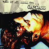 Carcass: Wake Up and Smell the... (Audio CD)