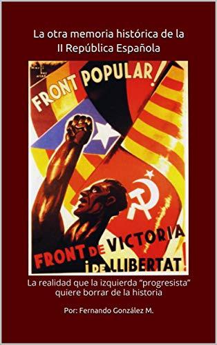 La otra memoria histórica II República Española: