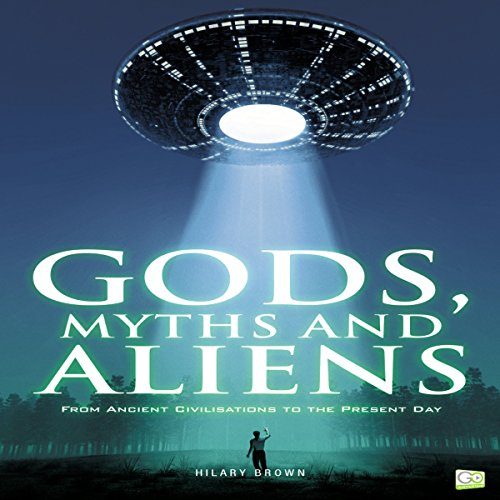 Gods, Myths and Aliens audiobook cover art