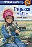 Pioneer Cat (A Stepping Stone Book(TM))