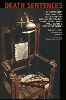 Death Sentences: 34 Classic Short Stories About The Death Penalty 1442177667 Book Cover