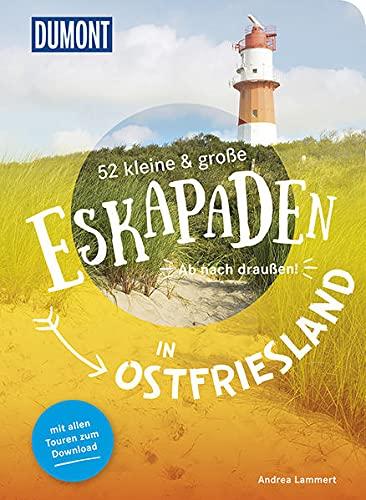 52 kleine & große Eskapaden in Ostfriesland: Ab nach draußen! (DuMont Eskapaden)