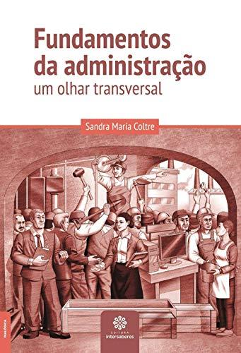 Fundamentos da administração: um olhar transversal
