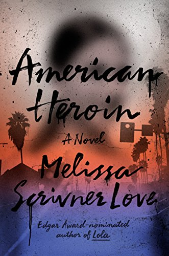 American Heroin: A Novel (The Lola Vasquez Novels Book 2) (English Edition)