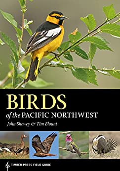 Birds of the Pacific Northwest (A Timber Press Field Guide) by [John Shewey, Tim Blount]