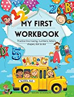 My First Workbook Practice line tracing, numbers, letters, shapes, dot to dot: My First Learn to Write Workbook: Practice for Kids with Pen Control, Line Tracing, Letters, Numbers, Shapes, Dot to dot!