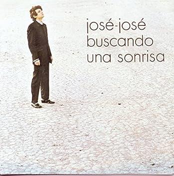 Jose Jose - Buscando Una Sonrisa