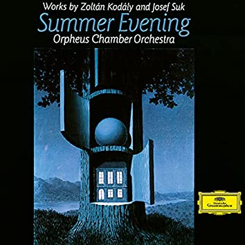 Kodály: Hungarian Rondo, Summer Evening; Suk: Serenade for Strings in E-Flat Major, Op. 6