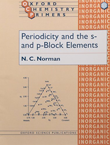 Periodicity and the s- and p-Block Elements (Oxford Chemistry Primers, 51)