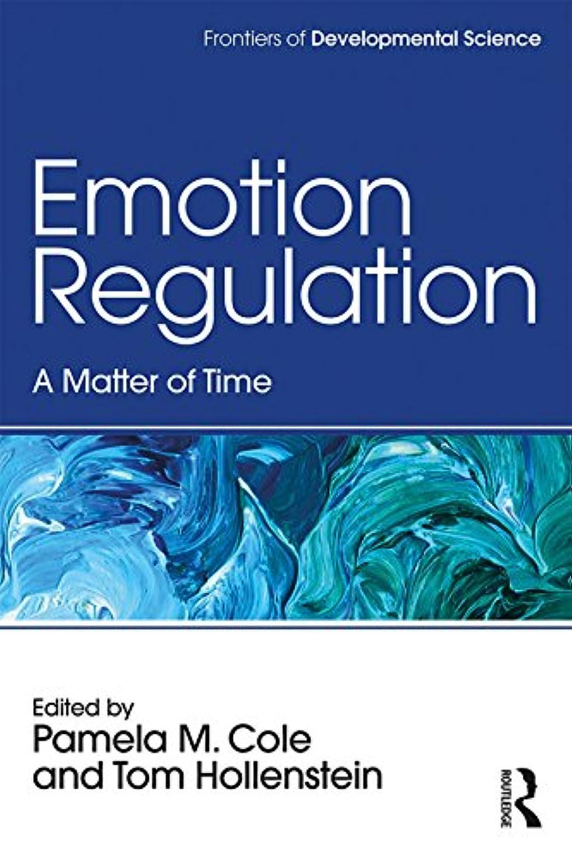 概念いらいらするビジターEmotion Regulation: A Matter of Time (Frontiers of Developmental Science) (English Edition)