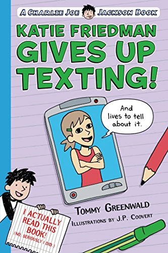 Katie Friedman Gives Up Texting! (and Lives to Tell about It.) (Charlie Joe Jackson Book)