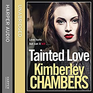 Tainted Love                   By:                                                                                                                                 Kimberley Chambers                               Narrated by:                                                                                                                                 Annie Aldington                      Length: 13 hrs and 47 mins     227 ratings     Overall 4.8