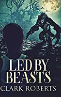 Led by Beasts