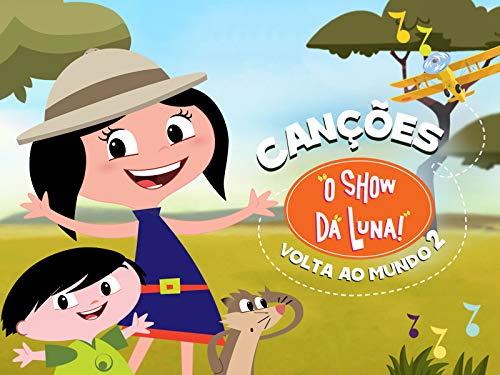 O Show da Luna! - Clipes Musicais