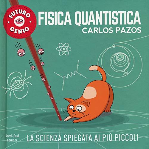 Fisica quantistica. Ediz. a colori