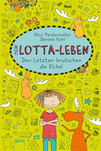 Mein Lotta-Leben (6). Den Letzten knutschen die Elche (German Edition)
