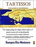 TARTESSOS. HALLANDO SU METRÓPOLIS (Atlantología Histórico-Científica nº 3)...