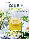 Tisanes & infusions au naturel