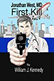 Jonathan West, MD - First Kill (English Edition)