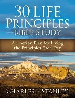 30 Life Principles Bible Study: An Action Plan for Living the Principles Each Day