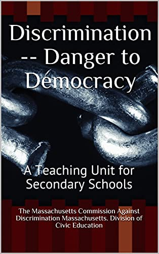 Discrimination -- Danger to Democracy: A Teaching Unit for Secondary Schools (English Edition)