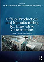 Offsite Production and Manufacturing for Innovative Construction