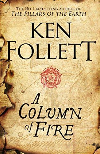 A Column Of Fire: 03 (The Kingsbridge Novels)
