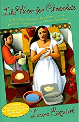 Already a classic book, that every food lover should read - Like Water for Chocolate by Laura Esquivel