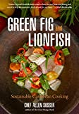Green Fig and Lionfish: Sustainable Caribbean Cooking (Eco Cookbook, Celebrity Chef, for Fans of My Modern Caribbean Kitchen or Ziggy Marley and Family Cookbook)