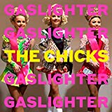Chicks,the: Gaslighter (Audio CD)
