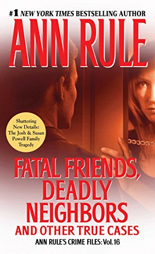 Fatal Friends, Deadly Neighbors: Ann Rule's Crime Files Volume 16 (English Edition)