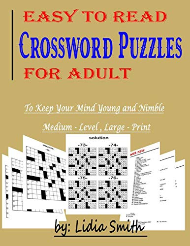 EASY TO READ CROSSWORD PUZZLES FOR ADULT: To Keep Your Mind Young and Nimble, Medium-Level, Large-Print (Word Search Puzzle Book)
