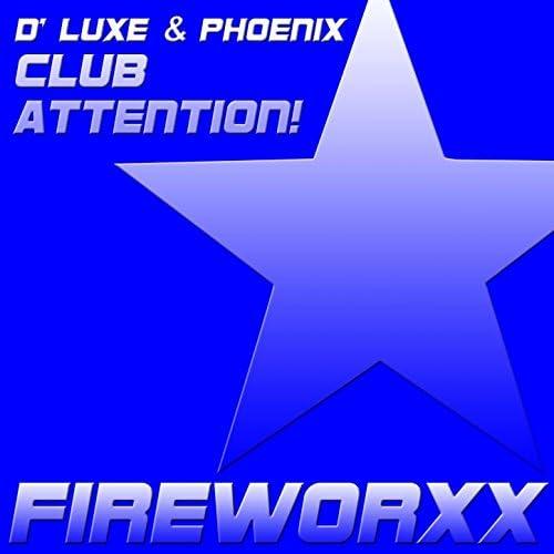 D' Luxe, Phoenix