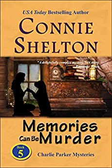 Memories Can Be Murder: A Girl and Her Dog Cozy Mystery (Charlie Parker Mystery Book 5) by [Connie Shelton]