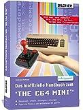 Das inoffizielle Handbuch zum 'THE 64 MINI': Tipps, Tricks sowie Kuriositäten aus der C64-Ära