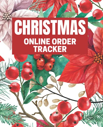 Christmas Online Order Tracker: 7.5' x 9.25' Notebook Journal to Track Your Christmas Online Orders, 120 Pages