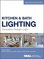 Kitchen and Bath Lighting: Concept, Design, Light (NKBA Professional Resource Library)