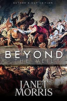 Beyond the Veil (Sacred Band Series Book 3) by [Janet Morris]