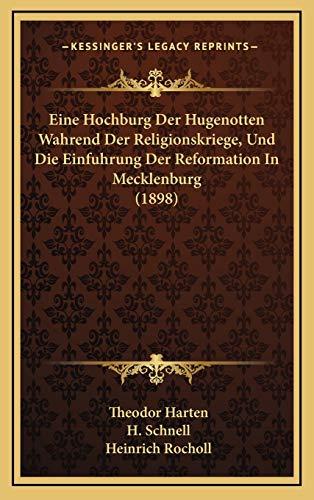 Eine Hochburg Der Hugenotten Wahrend Der Religionskriege, Und Die Einfuhrung Der Reformation in Mecklenburg (1898)