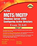 The Real MCTS/MCITP Exam 70-640 Prep Kit: Independent and Complete Self-Paced Solutions