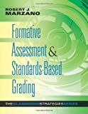 Formative Assessment and Standards-Based Grading by Robert Marzano