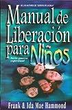 Manual de Liberacin Para Nios: Children's Deliverance Manual
